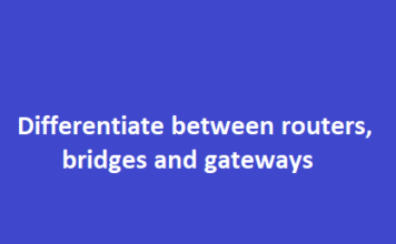 Differentiate between routers, bridges and gateways