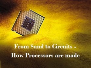 How Processors are made